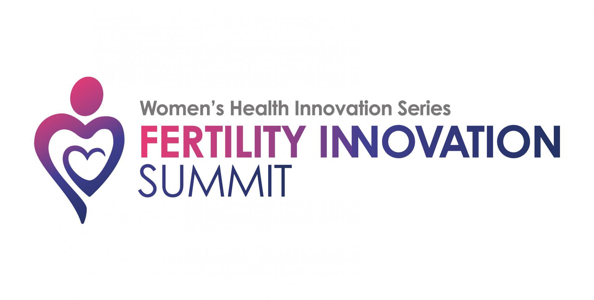 Women's Health Innovation Series: Fertility Innovation Summit